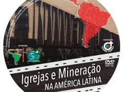 Igrejas e Mineração na América Latina: Um vídeo de denúncia e esperança